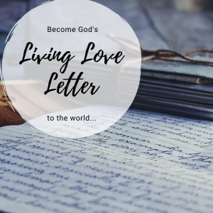 Instead of simply reading the letters of the Apostles, we could become love letters ... sent out to the world!